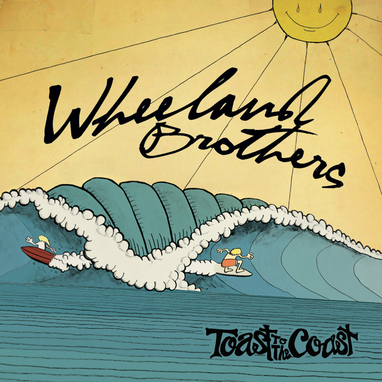Toast to the Coast Album by the Wheeland Brothers